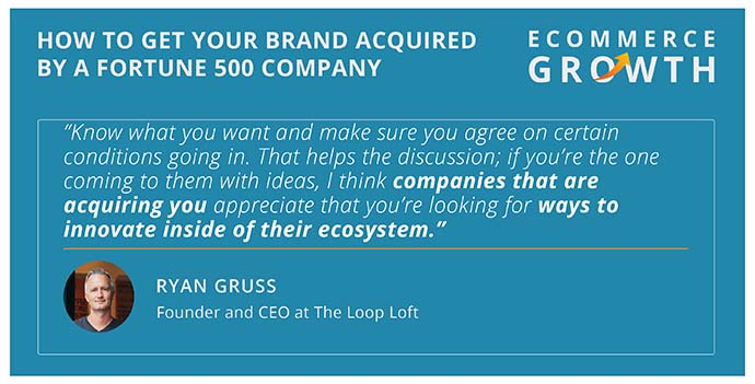 Ryan Gruss on how to get acquired by a Fortune 500 brand