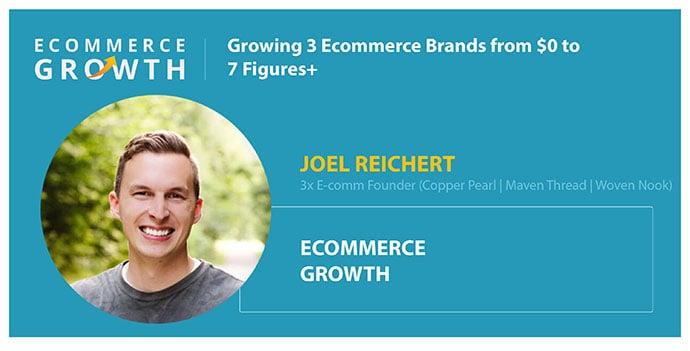 Joel Reichert Serial Ecommerce Brand Owner