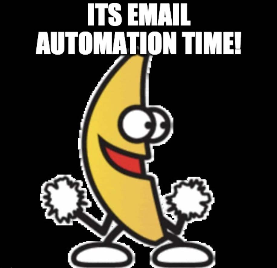 Banana Dancing - Email Automation time
