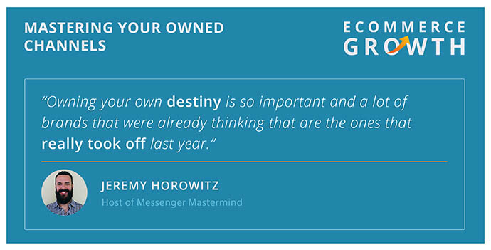Jeremy Horowitz on owned media for growth.